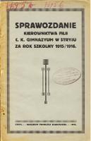 Sprawozdanie Kierownictwa Filii C. K. Gimnazyum w Stryju za rok szkolny 1915/1916