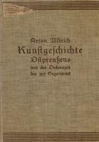 Kunstgeschichte Ostpreußens von der Ordenszeit bis zur Gegenwart - Ulbrich Anton