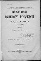 Krytyczny rozbiór Dziejów polskich Jana Długosza : (do roku 1384) - Semkowicz, Aleksander (1850-1923)
