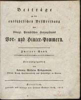 Beiträge zu der ausfürlichen Beschreibung des Königl. Preuszischen Herzogthums Vor- und Hinter-Pommern. B. 2 - Brüggemann, Ludewig Wilhelm