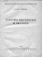 Państwo krzyżackie w Prusach - Górski, Karol (1903-1988)