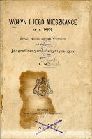 Wołyń i jego mieszkańce w r. 1863 : krótkie opisanie gubernii Wołyńskiej pod względem geograficznym i statystycznym - Nowicki, Fortunat