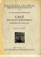 Uniż : wieś powiatu horodeńskiego : (studjum społeczno-gospodarcze) - Przybysławski, Władysław