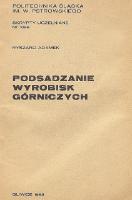 Podsadzanie wyrobisk górniczych - Adamek, Ryszard