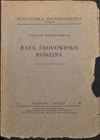 Rasa, środowisko, rodzina : szkice socjologiczne - Szczurkiewicz, Tadeusz (1895-1984)