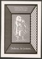 Dobrze, że jestem... - Płonowska, Elżbieta (1972- )