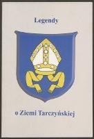 Legendy o Ziemi Tarczyńskiej : (II edycja)
