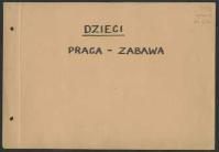 Dzieci. Praca - zabawa - Kownacka, Maria (1894 - 1982)