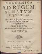 Academica Ad Regem, Senatvm, Eqvites, In Comitiis Regni Generalibus, Warszauiæ Anno Dom: 1611. congregatos, [...] Per Academiæ Cracouien. prouisionem Incremento - Stefanowski, Adam (15..-16..)