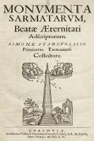 Monvmenta Sarmatarvm, Beatæ Æternitati Adscriptorum - Starowolski, Szymon (1588-1656)