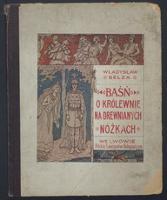 Baśń o królewnie na drewnianych nóżkach - Bełza, Władysław (1847-1913)
