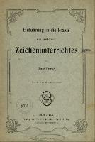 Einführung in die Praxis des modernen Zeichenunterrichtes - Pindur, Josef (1874-1914)