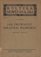 Jak prowadzić bibljoteki wędrowne : wskazówki i przykłady - Radlińska, Helena (1879-1954)