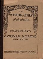 C. Jellenta: Cyprian Norwid. Szkic syntezy. Kraków 1909.